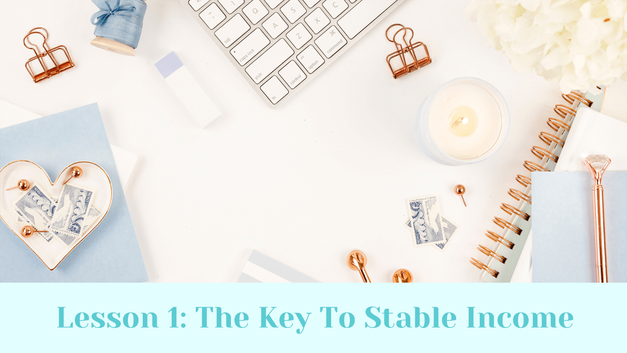 The key to stable income