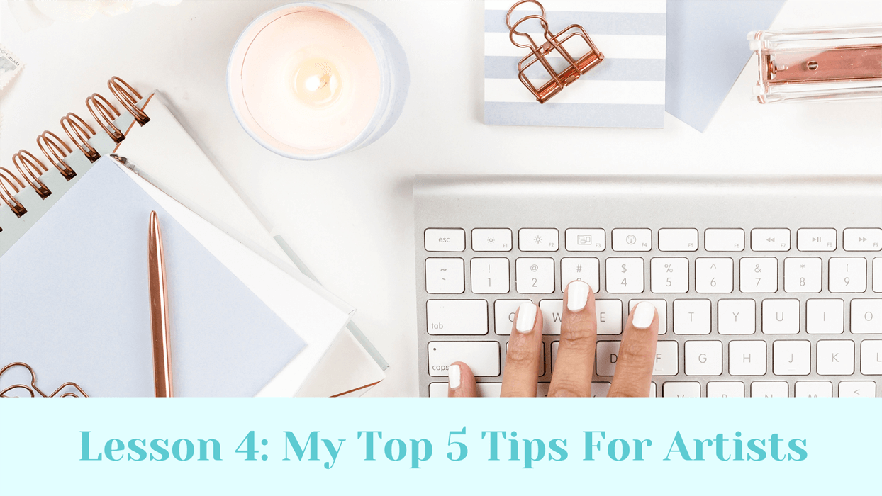 My top 5 tips for artists